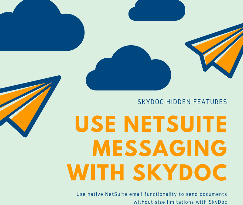 SkyDoc Hidden Features: Use NetSuite Messaging With SkyDoc